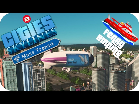 Cities Skylines Gameplay: BLIMPS HIGH DENSITY Cities: Skylines MASS TRANSIT DLC Ferry Empire #7
