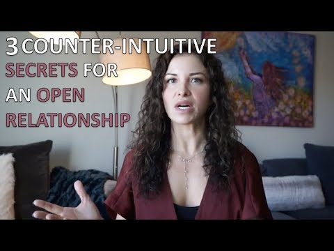 "3 ""Counter-Intuitive"" Secrets to Make an Open Relationship Work"