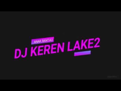 Dj  Keren Goyang Abis Lake-lake