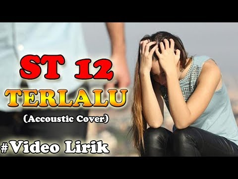 ST 12 - TERLALU (Accoustic Cover) By.Soni Egi #Videoliric