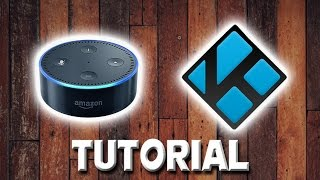 How to Control Kodi with Alexa Tutorial