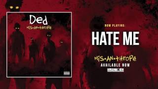 Ded - Hate Me (Official Audio)