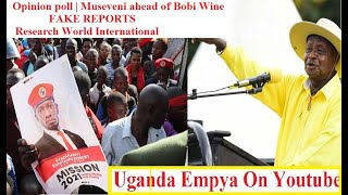 Opinion poll | Museveni ahead of Bobi Wine | FAKE REPORTS
