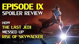 Star Wars Rise of Skywalker Review – How The Last Jedi Messed it up!