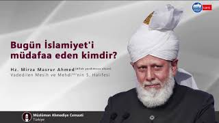 Bugün İslamiyet'i müdafaa eden kimdir?