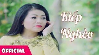Kiếp Nghèo - Anh Thơ [Official MV]