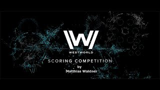 WESTWORLD / SPITFIRE AUDIO SCORING COMPETITION  2020 #westworldscoringcompetition2020