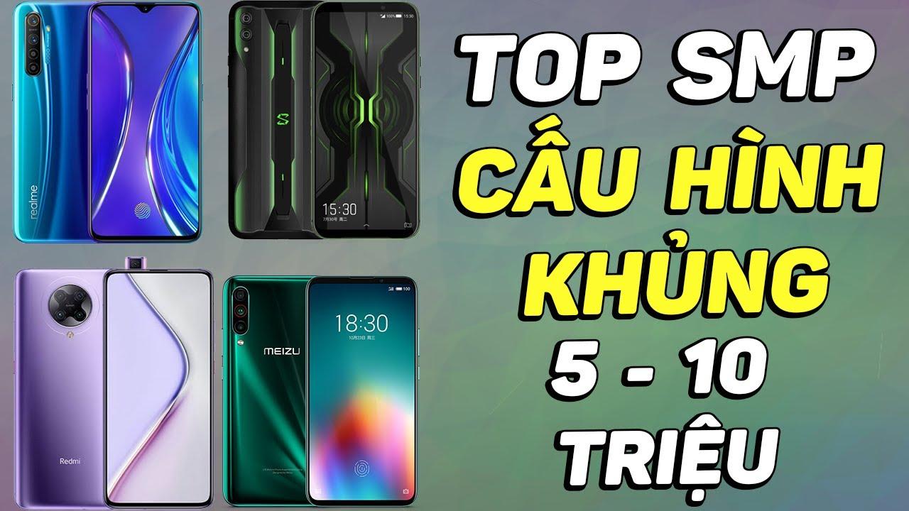 TOP 12 smartphone cấu hình mạnh nhất từ 5 – 10 triệu đồng!!!