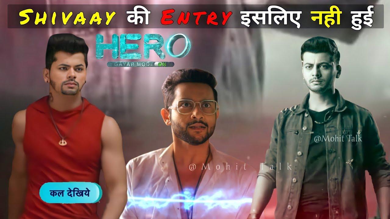 Download Hero gayab : Shivay की Entry इसलिए नही हुई | Promo Big Update | Hero gayab mode on - Mohit Talk