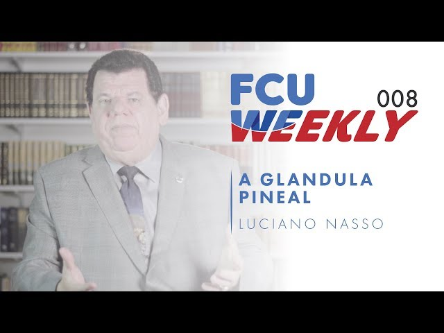 A Glandula Pineal (ft. Luciano Nasso) [ FCU Weekly Ep. 008]