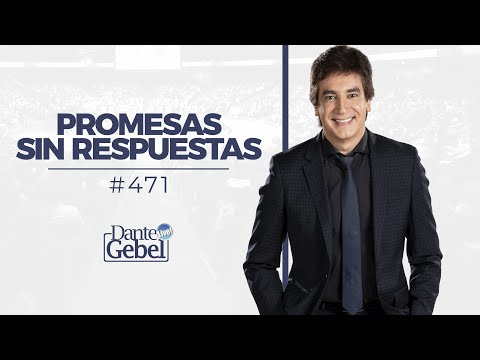 Dante Gebel #471 | Promesas sin respuesta
