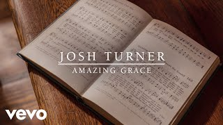 Josh Turner - Amazing Grace (Official Audio) YouTube Videos