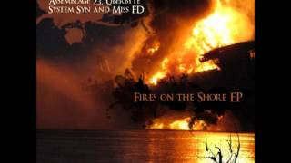 Various Artists - Fires On the Shore (Touched Remix by Black Selket, Stalhnebel) (lyrics)