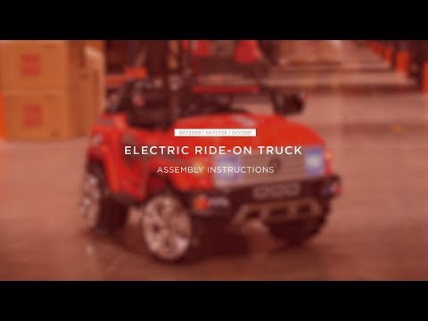 Assembly: Electric Ride-On Truck (SKY2069 SKY2338 SKY2581)