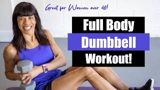 Full Body Dumbbell Workout! Women over 40!