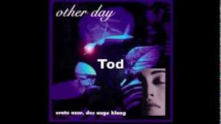 Other day - Tod