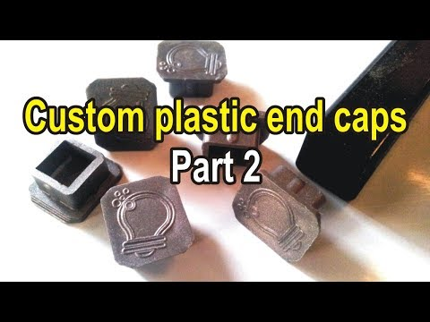 DIY Injection Molding - custom plastic end caps part 2