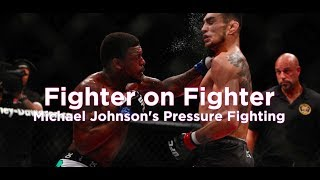Fighter On Fighter: Michael Johnson's Pressure Fighting Techniques - TUF 25 Finale