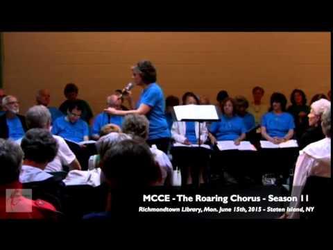 MCCE - ROARING CHORUS - Monday, June 15th, 2015 (Richmondtown Library, Staten Island, NY)
