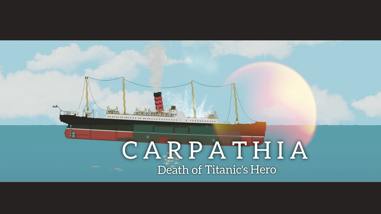Download Floating SandBox | The Carpathia: Death of The Titanic's Hero.