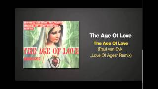 Paul van Dyk Remix of THE AGE OF LOVE by The Age Of Love