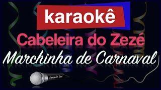 Baixar Karaokê - Cabeleira do Zezé - Marchinha de Carnaval 🎤