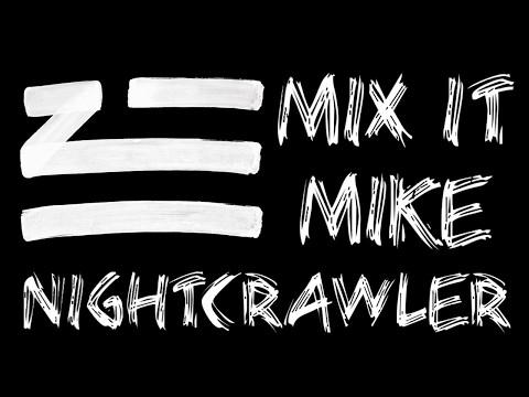 Nightcrawler By Zhu Mix It Mike Remix