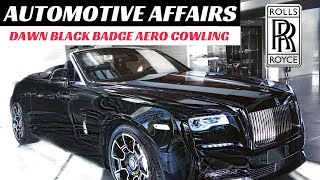 World Exclusive! 2018 Rolls-Royce Dawn Black Badge Aero Cowling in Full Detail - Automotive Affairs