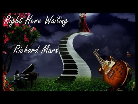 Slow Rock Love Song Lyrics   Richard Marx  - Right Here Waiting