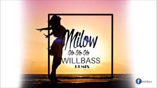 Milow - No No No (WillBass Remix)