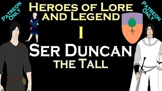 Heroes of Lore and Legend: Part I - Ser Duncan the Tall (ASOIAF)
