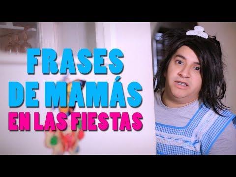 Frases de Mamas en las fiestas | Mario Aguilar ft. Tatiana