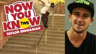 Now You Know: Taylor Bingaman - TransWorld SKATEboarding
