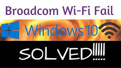 Windows 10 Broadcom WiFi Adapter Issue SOLVED!!!