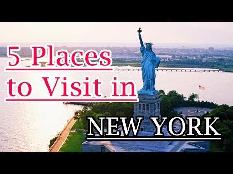 5 Awesome Places to Visit in New York - Beautiful Places in New York City