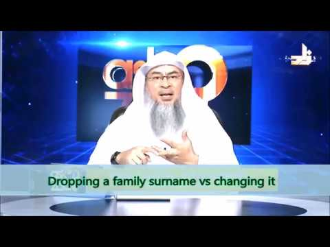 Dropping a family Surname vs changing it - Sheikh Assim Al Hakeem