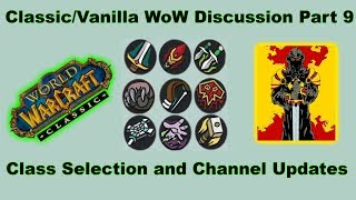 Classic/Vanilla WoW Discussion Part 9: Class Selection and Channel Updates!