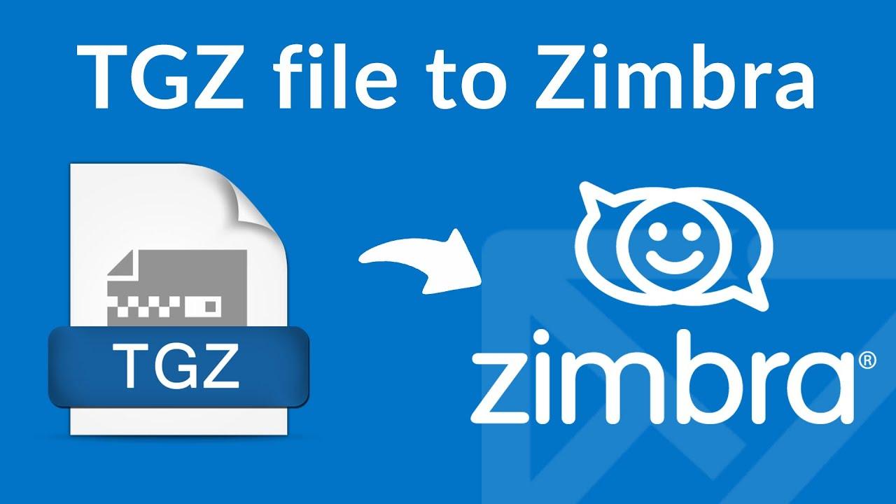 Import TGZ to Zimbra Account to Move TGZ files into Zimbra