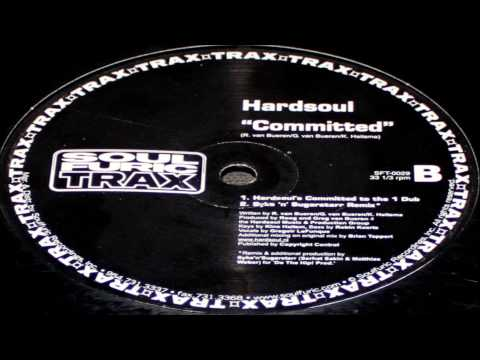 Hardsoul - Committed (Hardsoul's Committed To Tha 1 Dub)