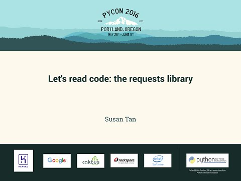 Susan Tan - Let's read code: the requests library - PyCon 2016