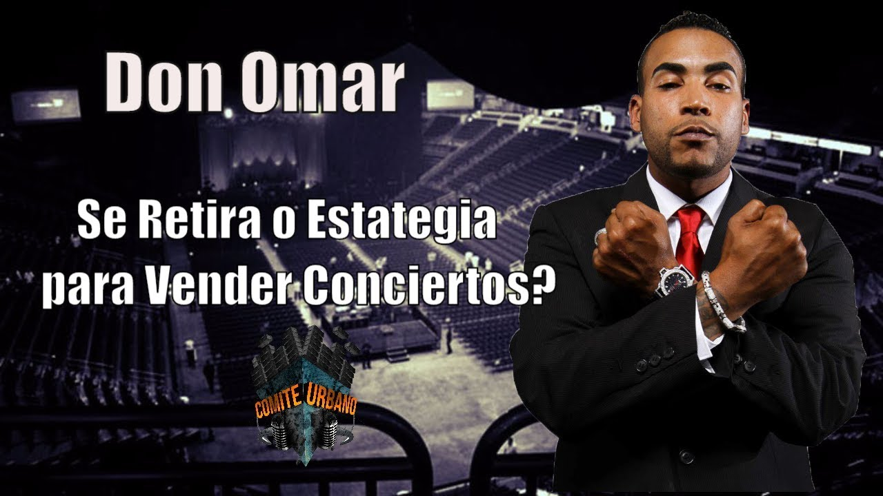 Porque Don Omar Se Retira de la Musica o Sera Estrategia para Vender Conciertos en PR? - Opinion