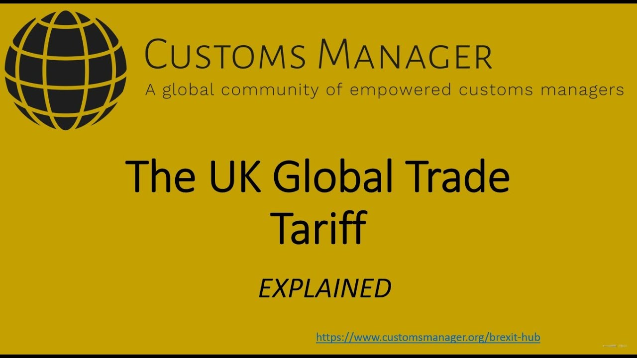 UK Global Trade Tariff - EXPLAINED