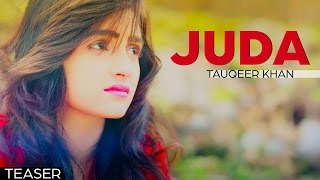 Juda - Tauqeer Khan   Teaser