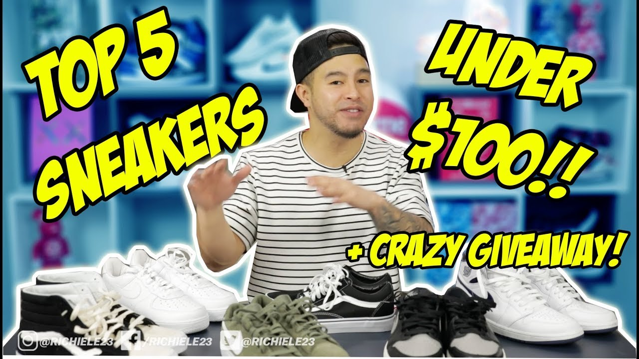 bba09cd6c67 TOP 5 SNEAKERS UNDER $100! 2018! - YouTube