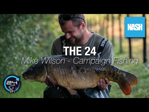Mike Wilson - The 24 - Campaign Fishing - Carp Fishing On The Clock!