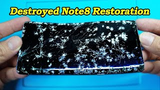 Restoration Destroyed Phone | Samsung Galaxy Note8 | Rebuild Broken Phone