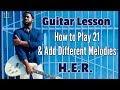 [R&B Guitar] Adding Melodies to Chord Progressions - H.E.R. - 21