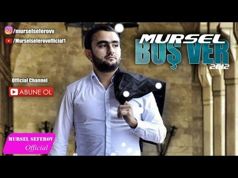 Mursel Seferov-Bos Ver / Original Audio