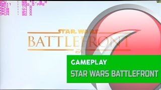 GAMEPLAY - Star Wars Battlefront