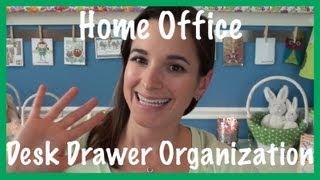 Home Office: Desk Drawer Organization